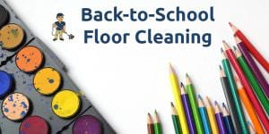 Back To School Floor Cleaning